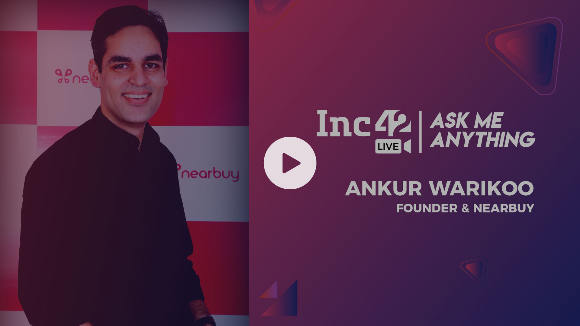 AMA with Ankur Warikoo, CEO of Nearbuy with Pallav Kaushish from Inc42