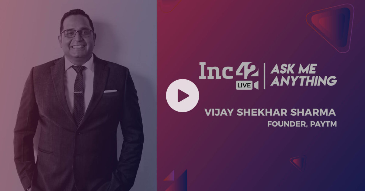 AMA with Vijay Shekhar Sharma, Founder & CEO of Paytm with Pallav Kaushish from Inc42